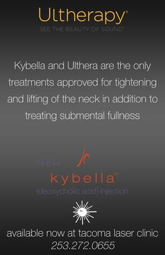 Ultherapy and Kybella