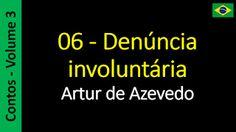 Artur de Azevedo - Contos: 06 - Denúncia involuntária