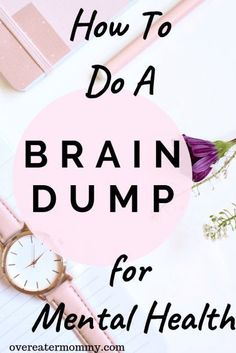 Getting everything out of your head is a great self-care activity. Doing a brain dump helps clear your head. Find out exactly how to do a brain dump, step by step. #mentalhealth #depression #anxiety #selfcare