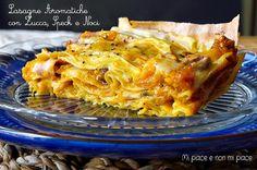Mi piace e non mi piace: Lasagne con Zucca, Speck Croccante e Noci