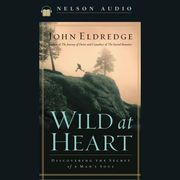 Wild at Heart: Discovering the Secret of a Man's Soul (Unabridged) | http://paperloveanddreams.com/audiobook/16748485/wild-at-heart-discovering-the-secret-of-a-mans-soul-unabridged |