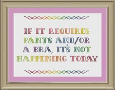 If it requires pants and/or a bra: funny cross-stitch pattern.
