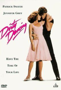 dirty dancing... I have loved this movie since the first time I saw it as a kid.