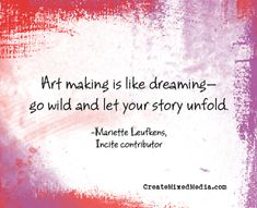 Art making is like dreaming! More inspiration from an Incite, Dreams Realized contributor. Find out more about Incite here: http://www.northlightshop.com/incite-dreams-realized-v9531/?lid=AJcmmfb080813