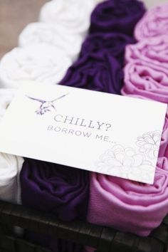 Great Idea! As the party goes on it can get chilly so have shawls for the ladies!