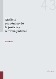 Análisis económico de la justicia y reforma judicial / Santos Pastor.     Tirant lo Blanch, 2016