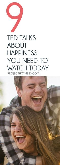 9 TED Talks About Happiness You Need To Watch Today // Project Hot Mess -- #relationshiptips #happiness