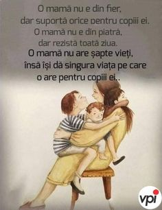 O mamă - Viral Pe Internet Positive Discipline, Deep Words, Don't Give Up, Famous Quotes, My Children, Kids And Parenting, Motto, How To Memorize Things, Inspirational Quotes