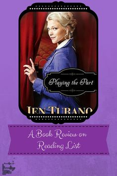 Playing the Part by Jen Turano  a Book Review on Reading List  #ChristianFiction #CleanRomance