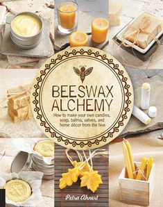 Mother Earth Living - BEESWAX ALCHEMY
