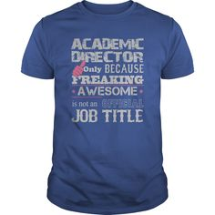 Awesome Academic Director T-Shirts, Hoodies. BUY IT NOW ==► https://www.sunfrog.com/Jobs/Awesome-Academic-Director-Shirt-Royal-Blue-Guys.html?id=41382