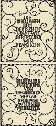 Die Nibelungen. Interpreted by Franz Keim. Wien; Leipzig: Verlag Gerlach u. Wiedling, 1909. Illustrated by Carl Otto Czeschka. Art Nouveau, Art Deco, Koloman Moser, Vienna Secession, Austrian Empire, Cool Fonts, Workshop, Typography, Calligraphy