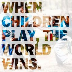 """When children play, the world wins"" - this is our new favorite quote! Let the children play; Play Based Learning, Learning Through Play, Preschool Learning, Preschool Quotes, Early Childhood Quotes, Early Childhood Education, Play Quotes, Quotes For Kids, Emergent Curriculum"
