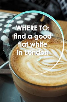 Where to find a good flat white coffee in London