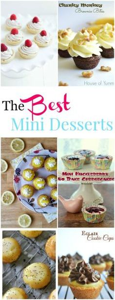 The BEST Mini Desserts! Fantastic recipe collection of cupcakes for little bites of awesomeness. Perfect for party desserts.
