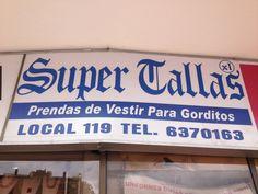 """Me encanta este letrero en una tienda en Bogota, Colombia: """"Prendas de Vestir Para Gorditos"""""""