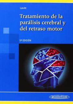 Tratamiento de la parálisis cerebral y del retraso motor / Sophie Levitt ; contribuciones de Dawn Pickering
