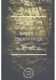 La tolerancia y la compasion son las cualidades de las personas intrépidas. Paulo Cohelo. #quoteoftheday #picquote #positivequotes #lifequotes Quote. Books. Libros. Lectura. Frase. Graphic Design. Photoshop. Diseño Grafico. Diseño Editorial. Inspirational quote. Motive. Inspire. Impossible. Positive quotes. Life quotes. Fearless.