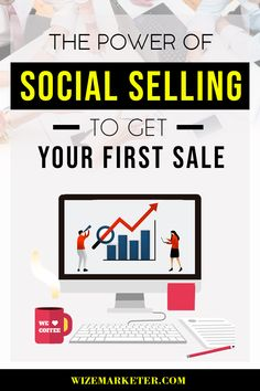 Get your first sale on social media. Social media is a powerful tool to make a sale.