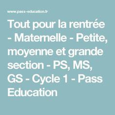 Tout pour la rentrée - Maternelle - Petite, moyenne et grande section - PS, MS, GS - Cycle 1 - Pass Education Pass Education, Cycle 1, Grande Section, Maria Montessori, Ms Gs, Mindfulness, Positivity, Ps, Teaching