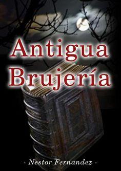 Antigua brujeria nestor fernandez