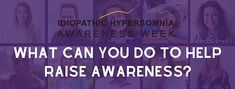 The annual international Idiopathic Hypersomnia Awareness Week. September Living with Idiopathic Hypersomnia is only part of my story. Idiopathic Hypersomnia, Give Hope, Donate Now, Hurdles, Raising Kids, Good People, Disorders, How To Find Out, Encouragement