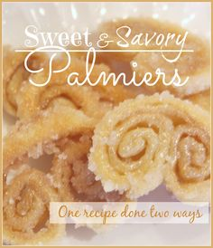 Sweet and Savory Palmiers... One recipe made two ways. Easy culinary tutorial.