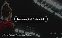 Jobs in 💄 #Fashion #Technology Startups https://tapwage.com/channel/technological-fashionista