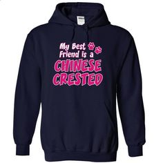 my best friend is a CHINESE CRESTED dog - #sweatshirt fashion #sweater skirt. ORDER HERE => https://www.sunfrog.com/Pets/my-best-friend-is-a-CHINESE-CRESTED-dog-3611-NavyBlue-15446177-Hoodie.html?68278