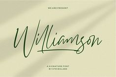 Williamson - Luxury Signature Font by StringLabs on @creativemarket
