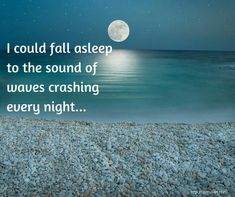 Sleep to the sound of the ocean. Yes I could ❤️ When our twin girls were babies we had a white noise machine set to ocean waves and I would drift off carried by the sound of heaven. Ocean Quotes, Beach Quotes, Sea Qoutes, Beach Sayings, Ocean Beach, Beach Bum, Ocean Waves, Summer Beach, I Need Vitamin Sea