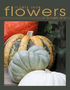 Flower Show FLOWERS  07  OCTOBER 2015… A Year in Flowers PLANT LIST: Moonshine Pumpkin, Triamble, Kakai, and Orange Hubbard www.flowershowflowers.com