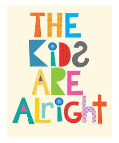 Another great find on #zulily! 'The Kids Are Alright' Print #zulilyfinds