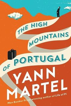 The High Mountains of Portugal by Yann Martel – February 2 | 27 Brilliant Books You Must Read This Winter