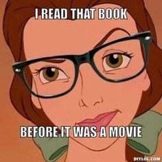 Me, basically, but without the hipster glasses and the snarky look. Although in the context of the movie it's not snarky, it's her wondering why she has to close her eyes. (BAMF library in 3...2...1...)