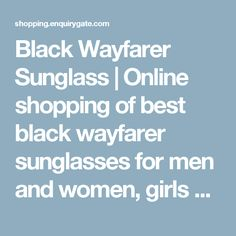 Black Wayfarer Sunglass | Online shopping of best black wayfarer sunglasses for men and women, girls boys. Shopping - EnquiryGate | Online Shopping store for fashion and house hold products
