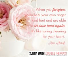 When you forgive, you heal your own anger and let love lead again. #loveadvice #relationshiphelp