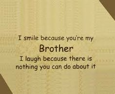Happy birthday to brother from sister quotes: happy birthday brother funny. Funny Brother Quotes, Little Brother Quotes, Brother Humor, I Love My Brother, Father Daughter Quotes, Funny Sister, Brother Tattoo Quotes, Tattoo Sister, Cousin Quotes