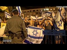 """AUG 2, 2014 - VIDEO - PRO WAR - ISRAELI - NATIONALIST - """"The Real News looks into who are the groups chanting """"death to Arabs"""" throughout Israel and attacking anti-war demonstrators."""" #Gazaunderattack"""