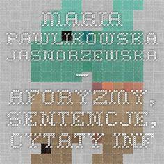 Maria Pawlikowska-Jasnorzewska – aforyzmy, sentencje, Cytaty.info