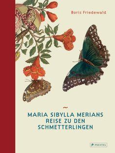 schaeresteipapier: Buch - Maria Sibylla Merians Reise zu den Schmetterlingen