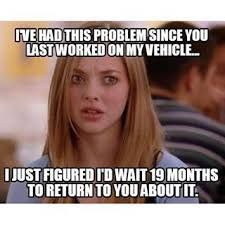 Typical everyday explanation from a customer! Funny Mechanic Memes, Truck Memes, Car Jokes, Car Humor, Truck Mechanic, Funny Car Quotes, Funny Signs, Work Memes, Haha Funny