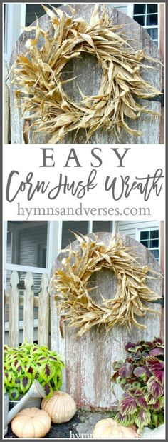 DIY Fall Corn Husk Wreath - Hymns and Verses                                                                                                                                                                                 More