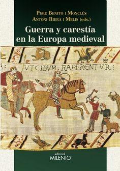 España Medieval: Guerra y carestía en la Europa Medieval