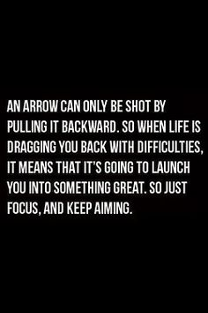 An arrow can only be shot by pulling backward.