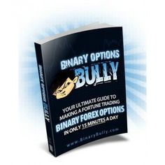 Binary Options Bully Forex Trading System any currency pair!******