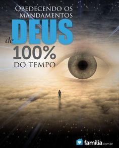Familia.com.br | A diferença entre 100% e 99% do tempo: Obedecendo os mandamentos de Deus.