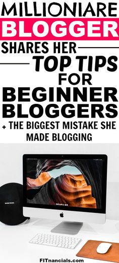 Millionaire Blogger Shares Her Top Tips For Beginner Bloggers via @fitnancials