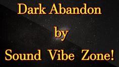 Dark Abandon - Sound Vibe Zone