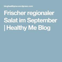 Frischer regionaler Salat im September | Healthy Me Blog